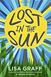 Lost in the Sun by Lisa Graff (26-May-2015) Hardcover