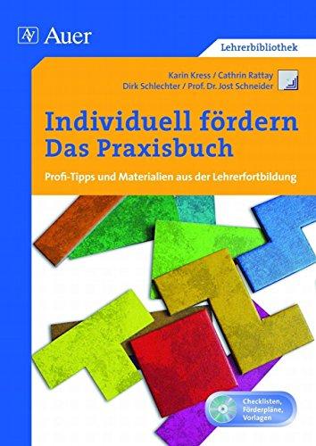 Individuell fördern - Das Praxisbuch: Profi-Tipps und Materialien aus der Lehrerfortbildung (Alle Klassenstufen) von Schneider (Herausgeber), Kress (18. Juli 2013) Broschiert