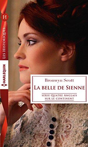 La belle de Sienne (Quatre Anglais sur le continent t. 2) par [Scott, Bronwyn]