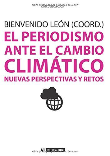 Periodismo ante el cambio climático,El (Manuales) por Bienvenido Leon (Coord.)