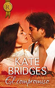 El compromiso par Kate Bridges