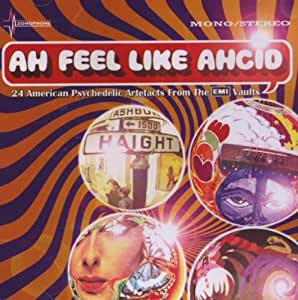 Ah Feel Like Ahcid: 24 American Psychedelic Artefacts From The EMI Vaults