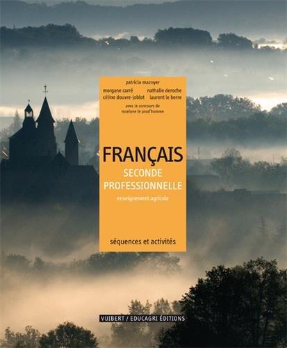 Français 2e professionnelle enseignement agricole : Séquences et activités