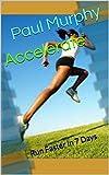 Accelerate: Run Faster in 7 Days
