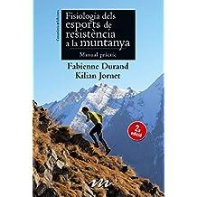 Fisiologia Dels Esports De Resistència A La Muntanya (Manuals de muntanya)