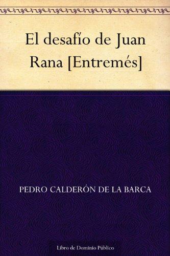 El desafío de Juan Rana [Entremés] por Pedro Calderón de la Barca