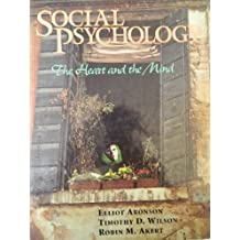 Social Psychology: The Heart and the Mind by Elliot Aronson (1994-04-03)