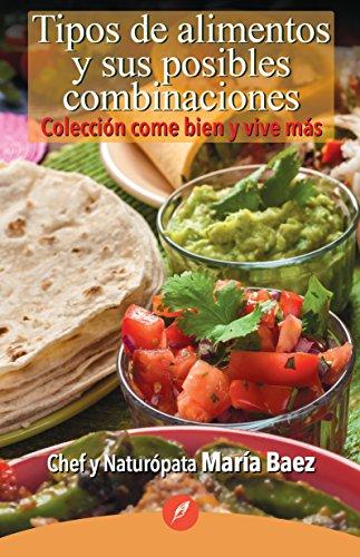 Tipos de alimentos y sus posibles combinaciones por María Baez