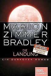 Die Landung: Ein Darkover Roman (Darkover-Zyklus)