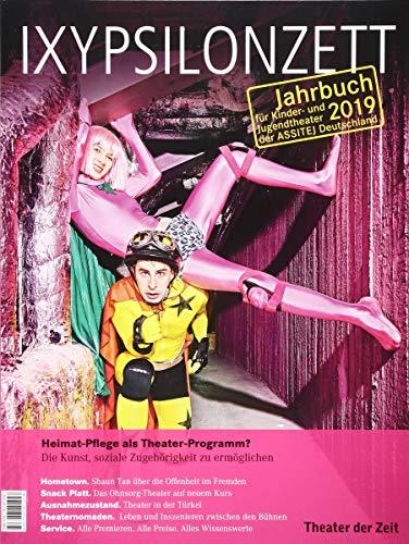 Heimat-Pflege als Theaterprogramm: Die Kunst, soziale Zugehörigkeit zu ermöglichen (IXYPSILONZETT / Jahrbuch für Kinder- und Jugendtheater 2013)