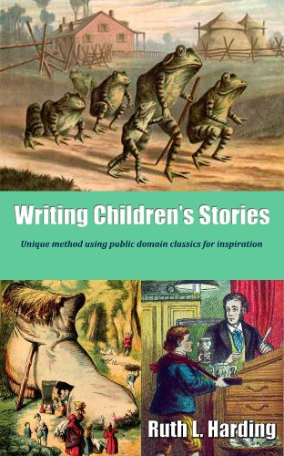 Writing Children\'s Stories: Unique method using public domain classics for inspiration (English Edition)