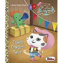 Callie's Cowgirl Twirl (Disney Junior: Sheriff Callie's Wild West)