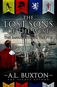 The Sands Beyond the 7th (The Lost Sons of the West Book 2): An Epic Military Fantasy Adventure Series by [Buxton, A.L.]