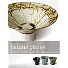Forrest, M: Natural Glazes: collecting and making