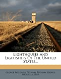 Lighthouses and Lightships of the United States...