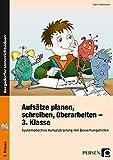 Aufsätze planen, schreiben, überarbeiten - Kl. 3: Systematisches Aufsatztraining mit Bewertungs hilfen (3. Klasse)