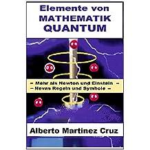Elemente von MATHEMATIK QUANTUM: Mehr als Newton  und Einstein  - Nevas  Regeln und Symbole
