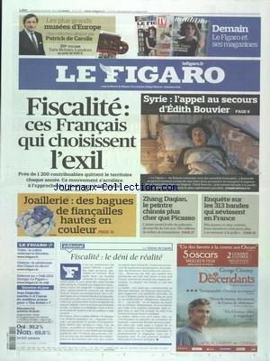 FIGARO (LE) [No 21015] du 24/02/2012 - FISCALITE - CES FRANCAIS QUI CHOISISSENT L'EXIL - SYRIE - L'APPEL AU SECOURS D'EDITH BOUVIER - ZHANG DAQIAN - LE PEINTRE CHINOIS PLUS CHER QUE PICASSO - ENQUETE SUR LES 313 BANDES QUI SEVISSENT EN FRANCE