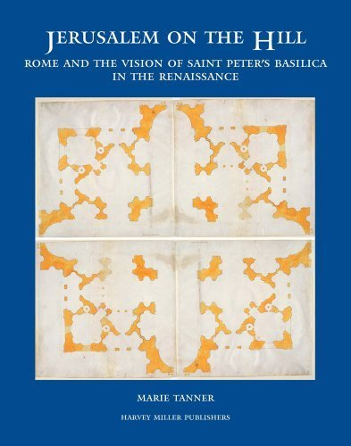 Jerusalem on the Hill: Rome and the Vision of St. Peter's in the Renaissance (Studies in Medieval and Early Renaissance Art History) by Tanner, M (2010) Hardcover