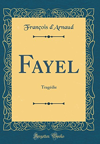 Fayel: Tragedie (Classic Reprint)