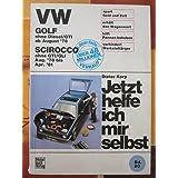 VW GOLF (ab August 1978), Scirocco (5387 540) (ab August 78 bis April 81). Jetzt helfe ich mir selbst. Golf ohne Diesel, GTI. Scirocco ohne GTI, GLI.