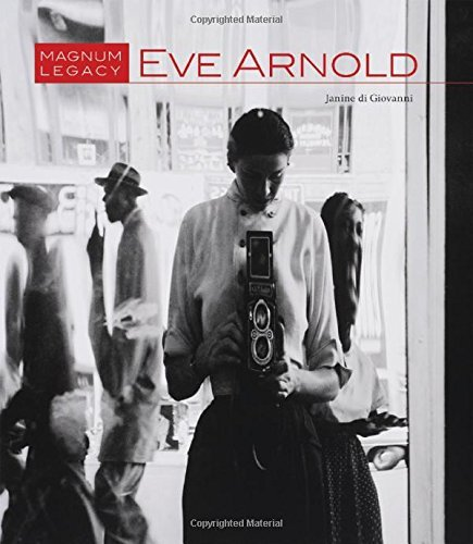 Eve Arnold: Magnum Legacy by Janine Di Giovanni (2015-04-21)