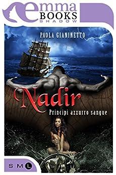 Nadir (Principi azzurro sangue) di [Paola, Gianinetto]