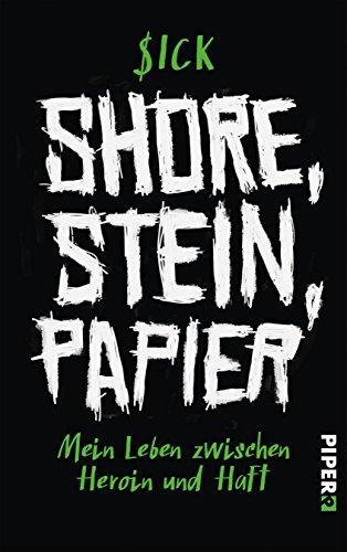 shore-stein-papier-mein-leben-zwischen-heroin-und-haft