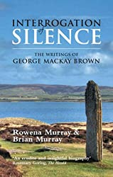 Interrogation of Silence: The Writings of George Mackay Brown
