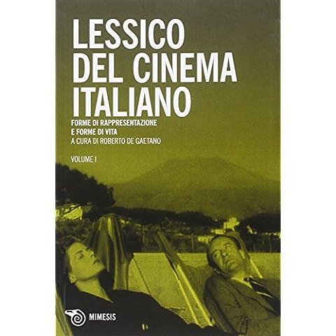 Lessico del cinema italiano. Forme di rappresentazione e forme di vita: 1