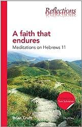 A: Faith That Endures: Meditations on Hebrews 11