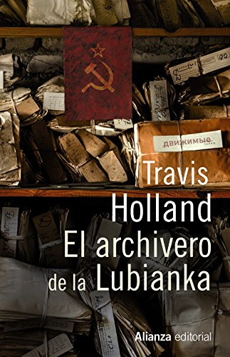 El archivero de la Lubianka / The Archivist's Story par Travis Holland
