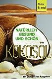 Kokosoel: Natuerlich Gesund und Schoen