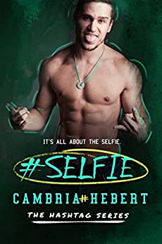 #Selfie (Hashtag Series Book 4) by [Hebert, Cambria]