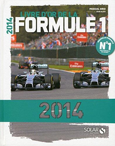 Le livre d'or de la formule 1 2014 par Pascal DRO