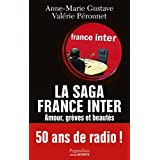 La saga France Inter: Amour, grèves et beautés