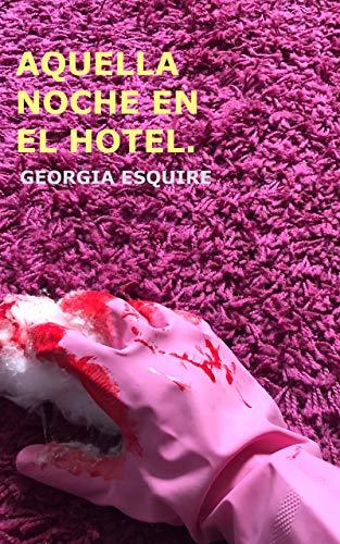 Leer Gratis Aquella noche en el hotel de Georgia Esquire
