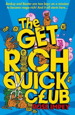 [The Get Rich Quick Club] (By: Rose Impey) [published: July, 2011]