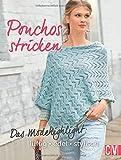 Ponchos stricken: Das Modehighlight: luftig, edel, stylisch