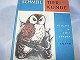 Tierkunde. (Ausgabe in zwei Bänden). 1.Band. Bearbeitet von Walter Mergenthaler - Otto: Schmeil