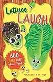 Lettuce Laugh: 600 Corny Jokes about Food