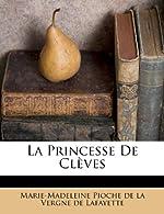 La Princesse de Clèves de Marie-Madeleine Pioche De La Vergne De L