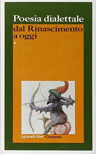 Poesia dialettale dal Rinascimento a oggi (I grandi libri)