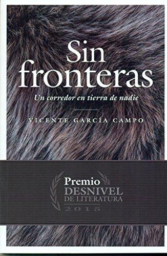 Sin fronteras. Un corredor en tierra de nadie por Vicente García Campo