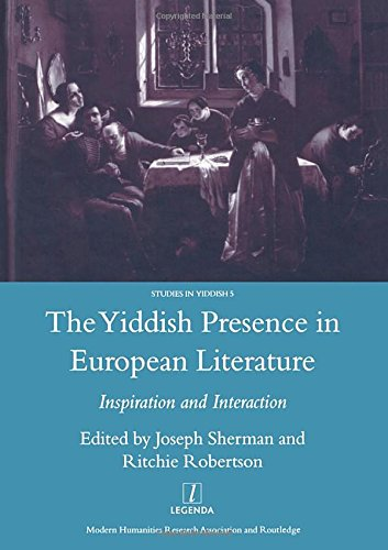 The Yiddish Presence in European Literature: Inspiration and Interaction: Selected Papers Arising from the Fourth and Fifth International Mendel ... (Legenda Studies in Yiddish, Band 5)