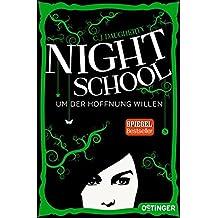 Night School. Um der Hoffnung willen: (Band 4)