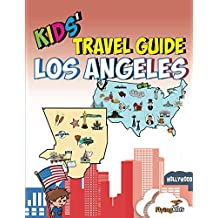 Kids' Travel Guide - Los Angeles: The fun way to discover Los Angeles - especially for kids (Kids' Travel Guide series Book 12) (English Edition)