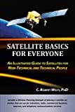Satellite Basics For Everyone: An Illustrated Guide to Satellites for Non-Techni
