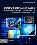 OCUP 2 Certification Guide: Preparing for the OMG Certified UML 2.5 Professional 2 Foundation Exam