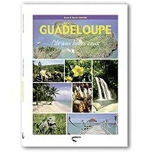 Guadeloupe l'Ile aux Belles Eaux